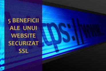 5 Beneficii ale Unui Website Securizat SSL